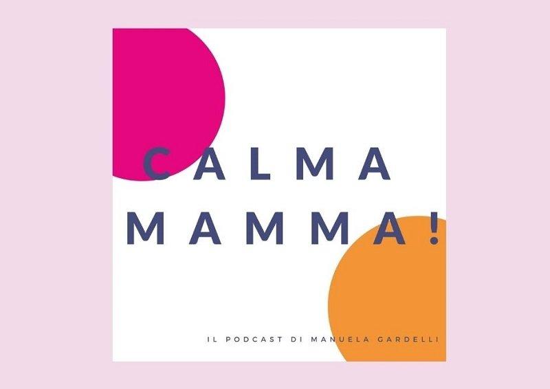 podcast calma mamma per parlare di leggerezza e tranquillità